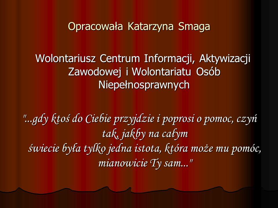Opracowała Katarzyna Smaga