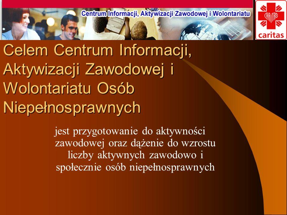 Celem Centrum Informacji, Aktywizacji Zawodowej i Wolontariatu Osób Niepełnosprawnych