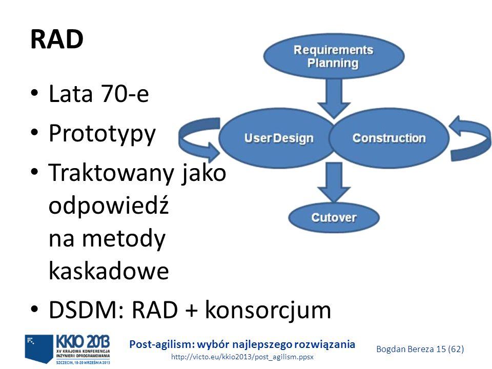 RAD Lata 70-e Prototypy Traktowany jako odpowiedź na metody kaskadowe