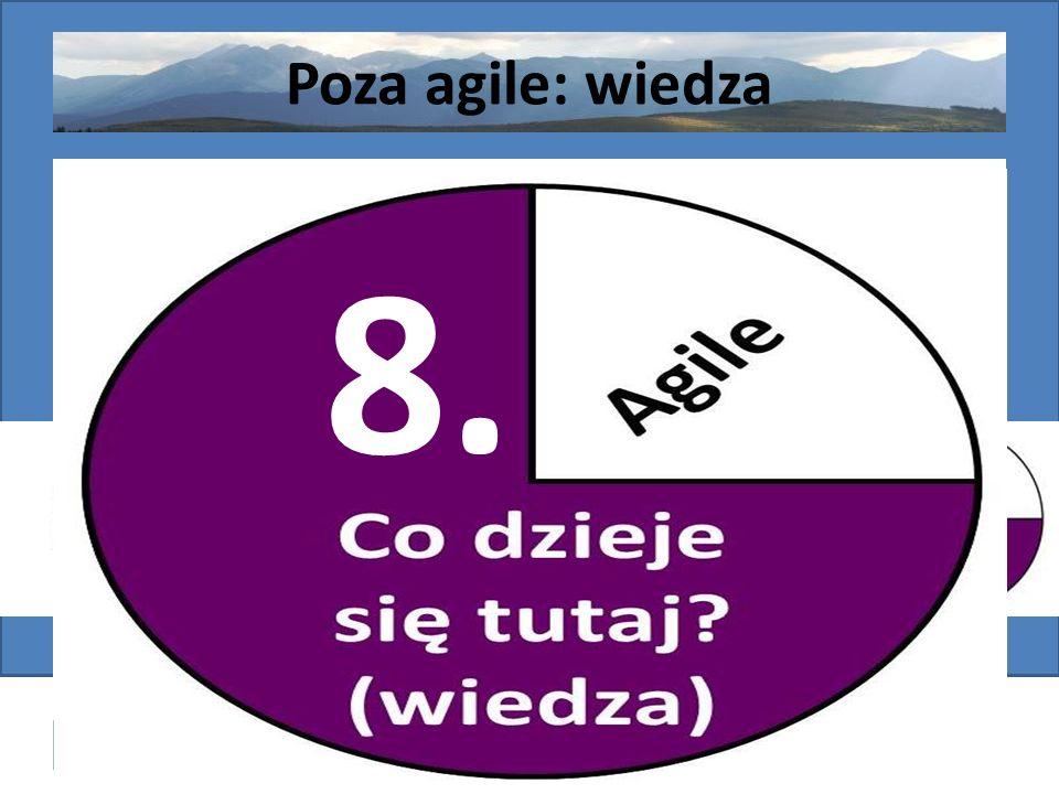 8. Poza agile: wiedza Wstęp - organizacja Wstęp merytoryczny