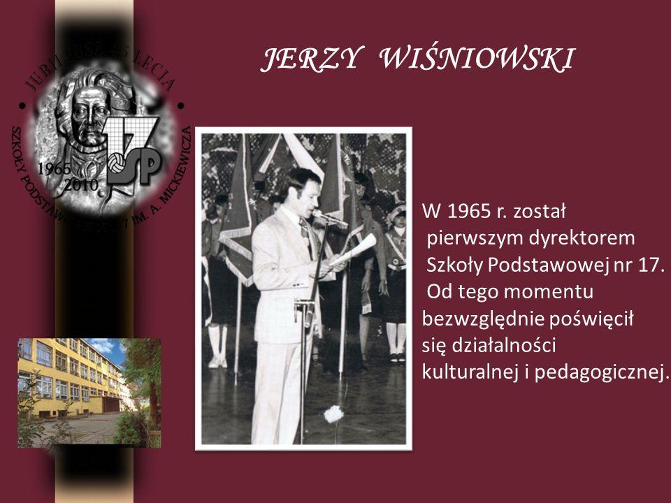 JERZY WIŚNIOWSKI W 1965 r. został pierwszym dyrektorem