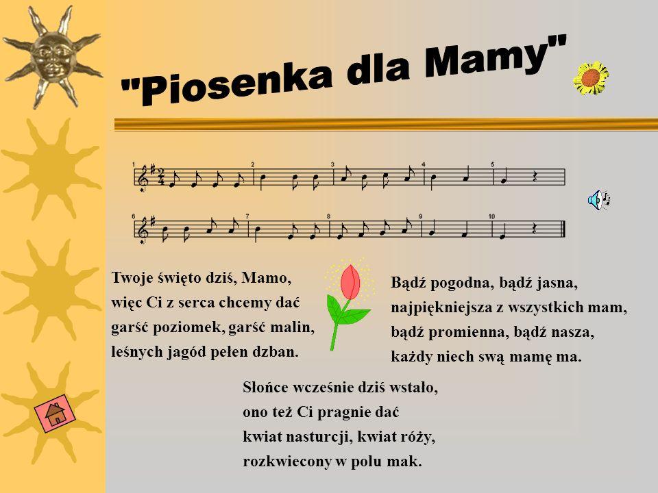 Piosenka dla Mamy Twoje święto dziś, Mamo,