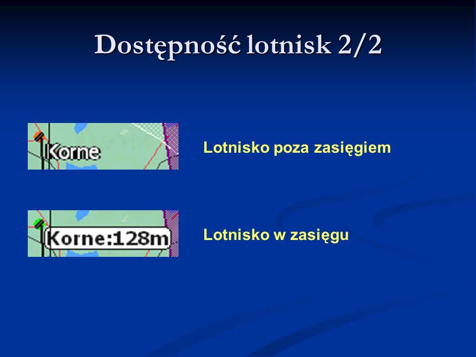 Dostępność lotnisk 2/2 Lotnisko poza zasięgiem Lotnisko w zasięgu