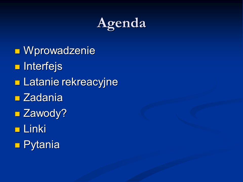 Agenda Wprowadzenie Interfejs Latanie rekreacyjne Zadania Zawody