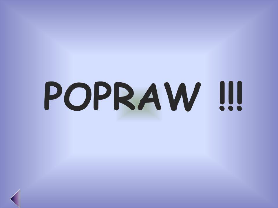POPRAW !!!