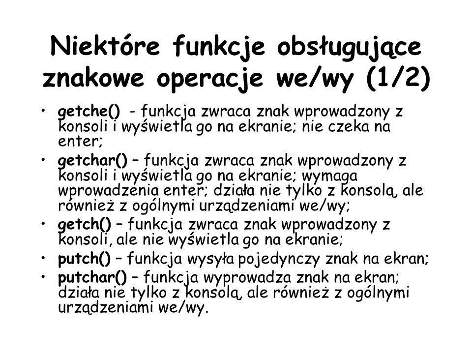 Niektóre funkcje obsługujące znakowe operacje we/wy (1/2)