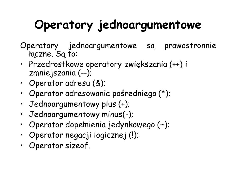 Operatory jednoargumentowe