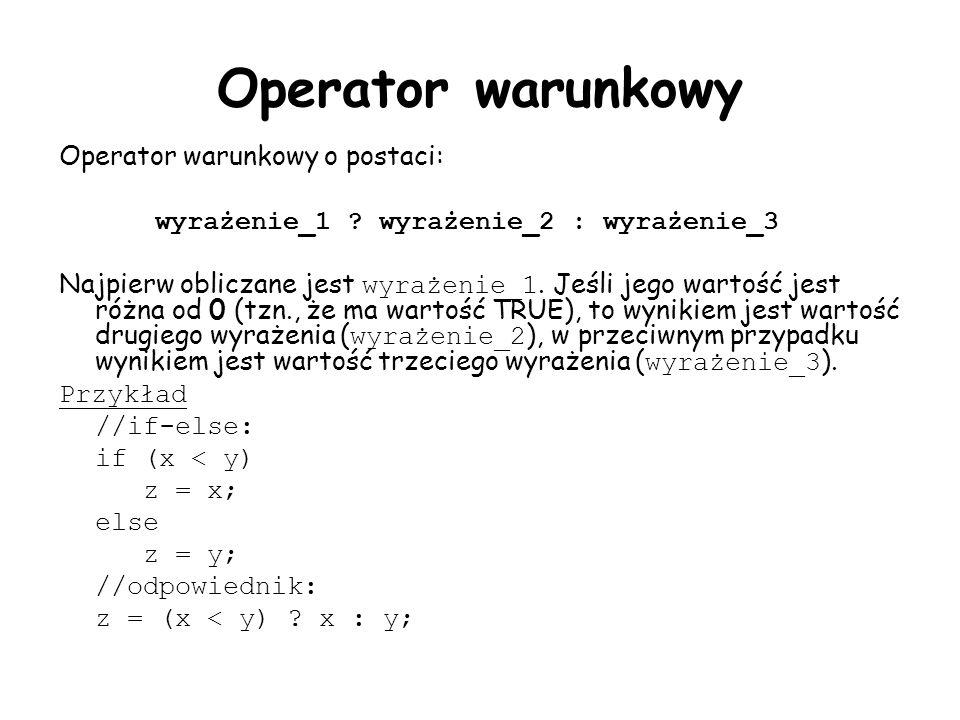 Operator warunkowy Operator warunkowy o postaci: