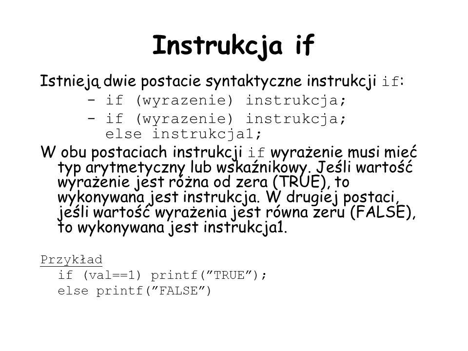 Instrukcja if Istnieją dwie postacie syntaktyczne instrukcji if: