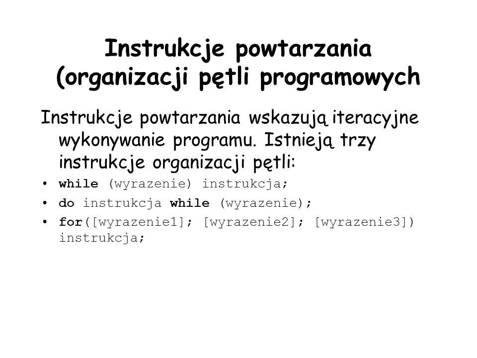 Instrukcje powtarzania (organizacji pętli programowych