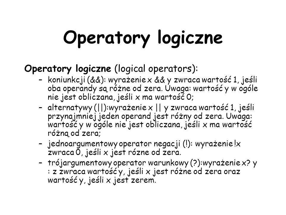 Operatory logiczne Operatory logiczne (logical operators):