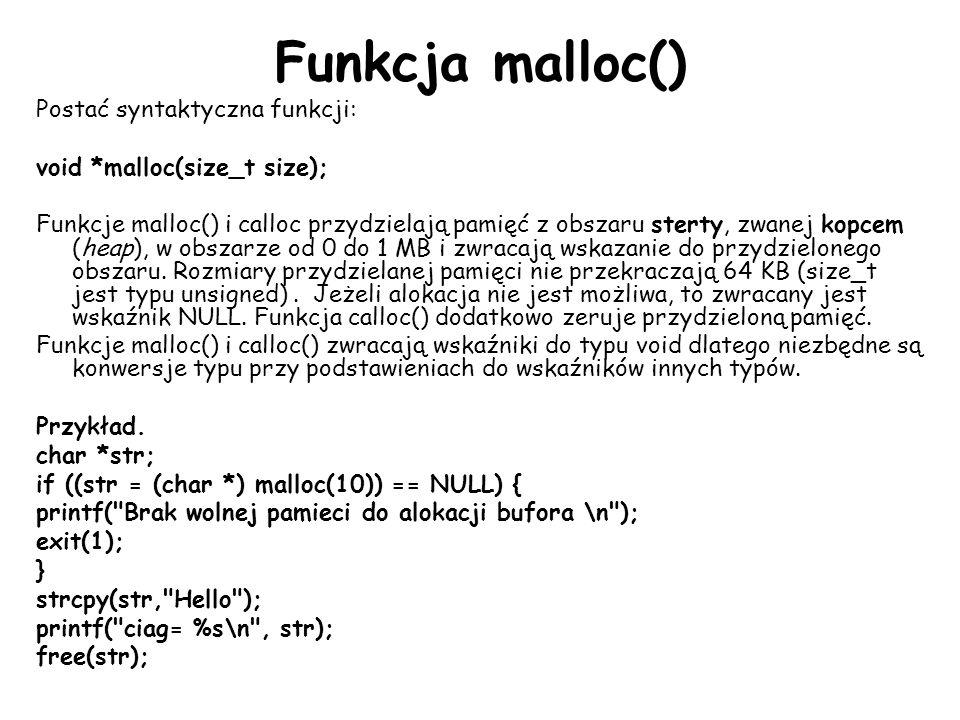 Funkcja malloc() Postać syntaktyczna funkcji: