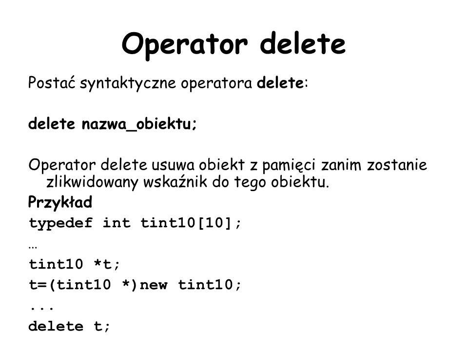 Operator delete Postać syntaktyczne operatora delete: