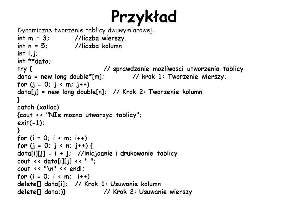 Przykład Dynamiczne tworzenie tablicy dwuwymiarowej.