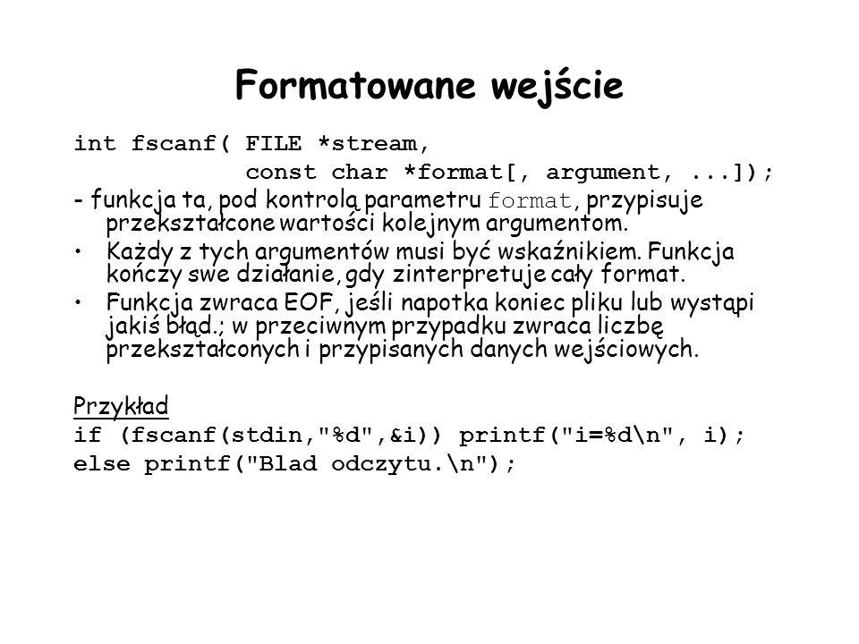 Formatowane wejście int fscanf( FILE *stream,