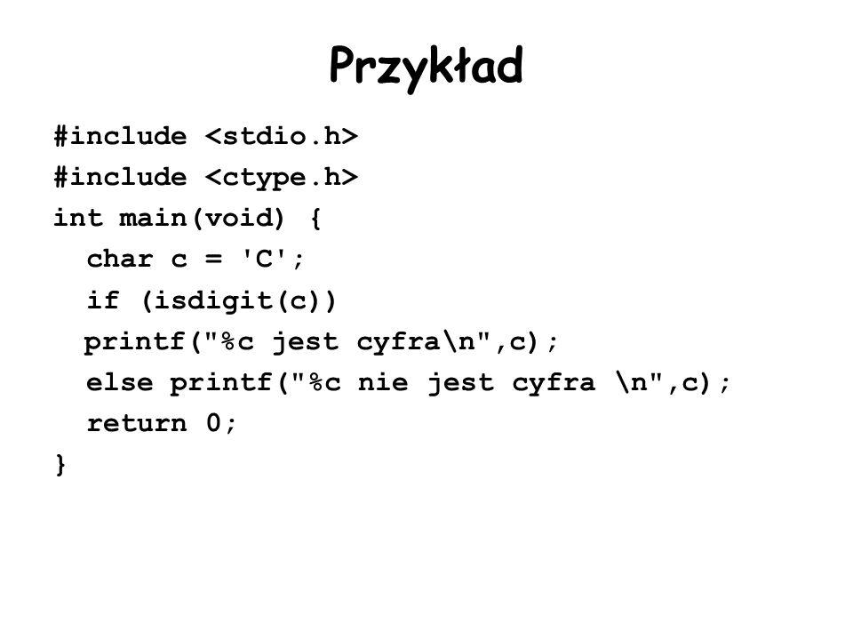Przykład #include <stdio.h> #include <ctype.h>