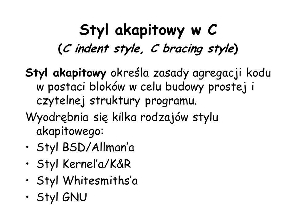 Styl akapitowy w C (C indent style, C bracing style)