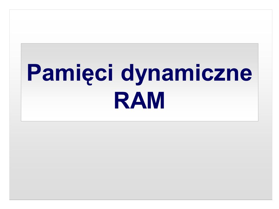 Pamięci dynamiczne RAM