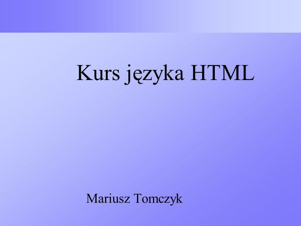 Kurs języka HTML Mariusz Tomczyk