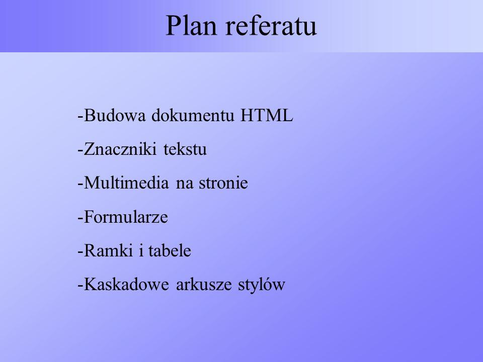 Plan referatu Budowa dokumentu HTML Znaczniki tekstu