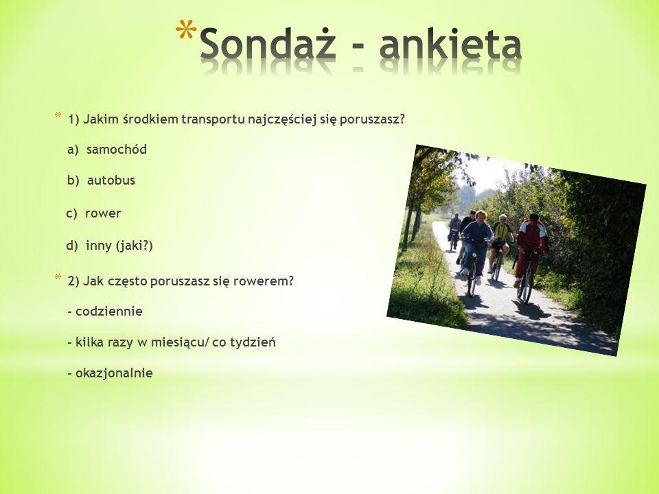 Sondaż - ankieta 1) Jakim środkiem transportu najczęściej się poruszasz a) samochód b) autobus.