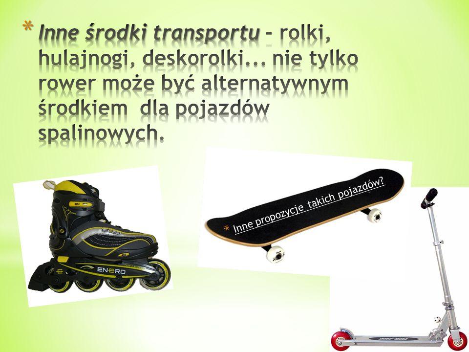 Inne środki transportu - rolki, hulajnogi, deskorolki