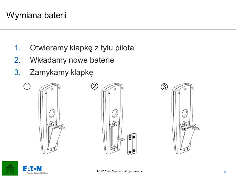 Wymiana baterii Otwieramy klapkę z tyłu pilota Wkładamy nowe baterie