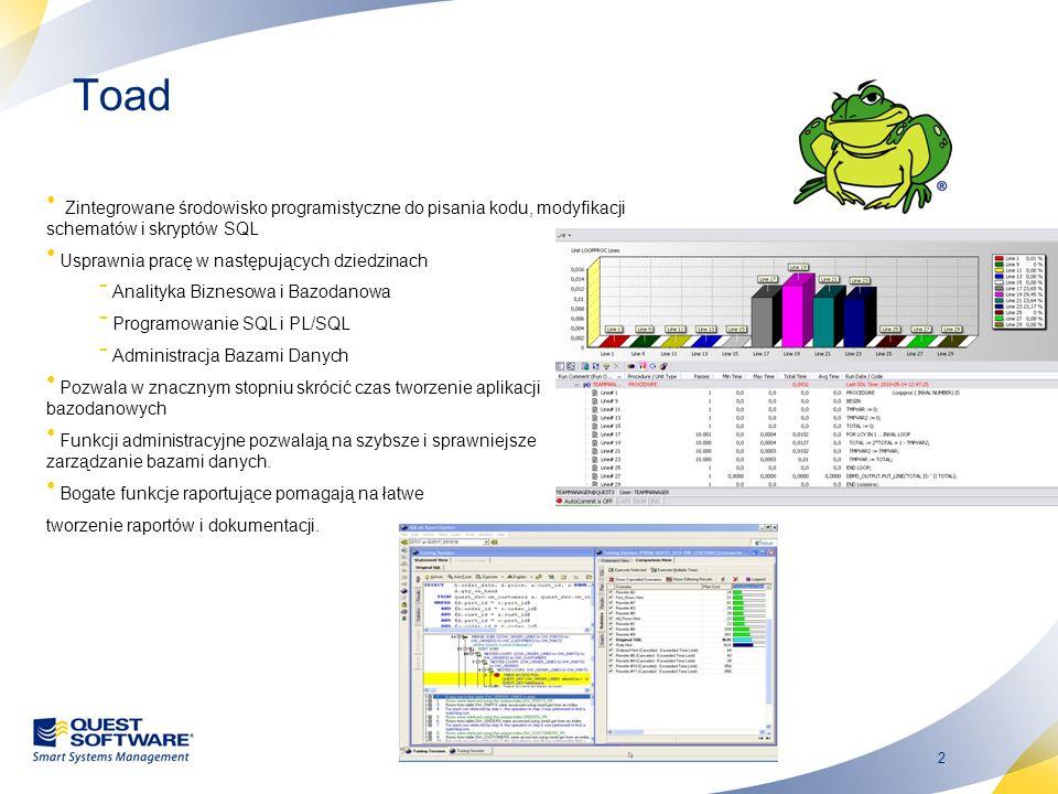 Toad Zintegrowane środowisko programistyczne do pisania kodu, modyfikacji schematów i skryptów SQL.