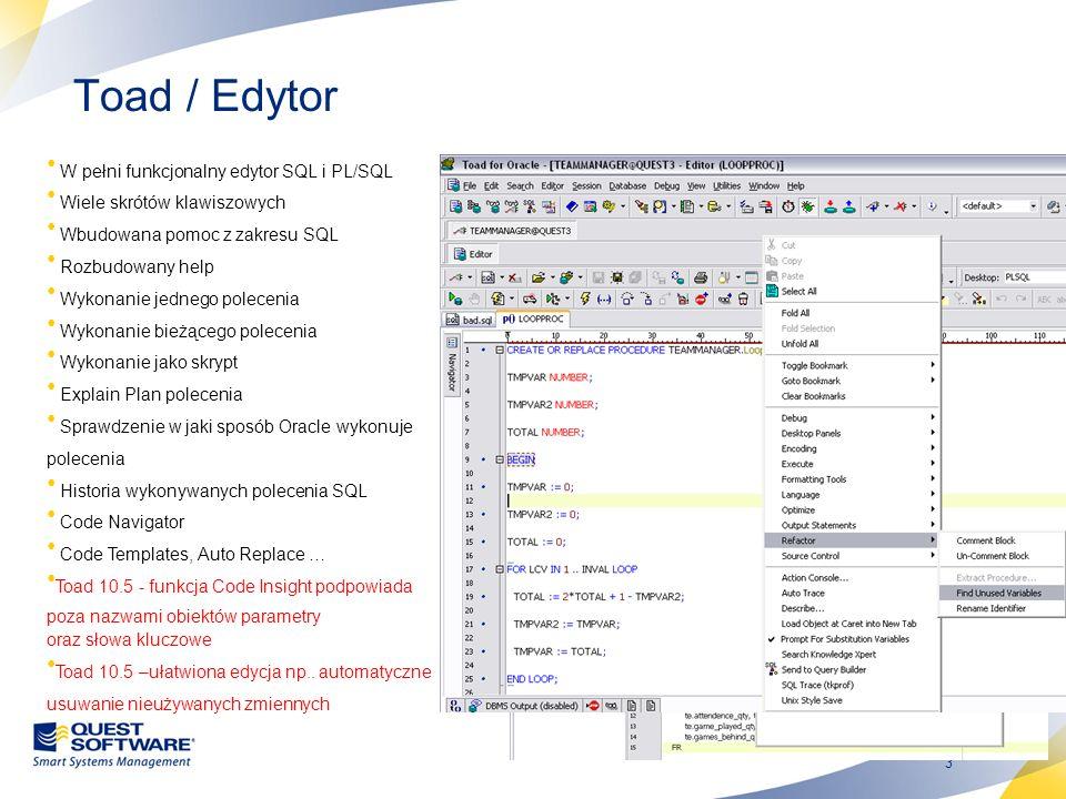Toad / Edytor W pełni funkcjonalny edytor SQL i PL/SQL