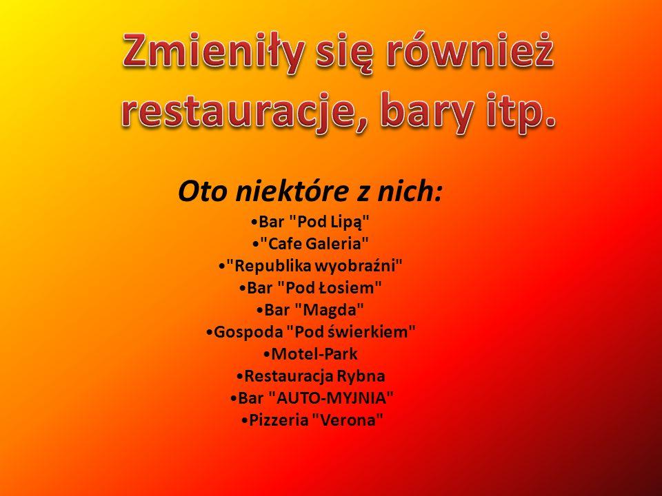 Zmieniły się również restauracje, bary itp.