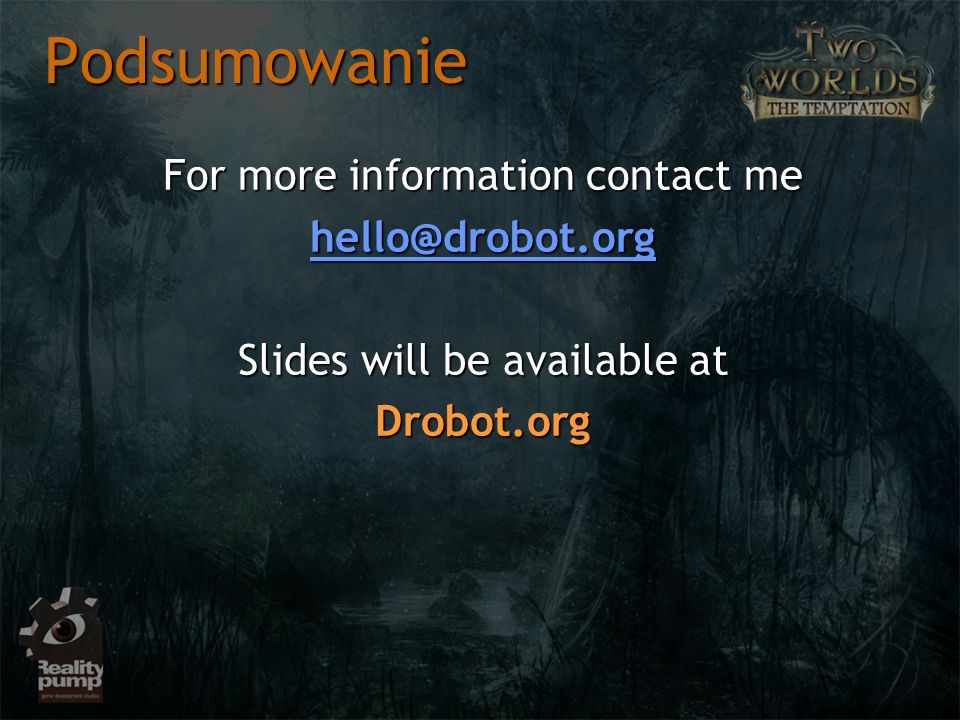 Podsumowanie For more information contact me hello@drobot.org