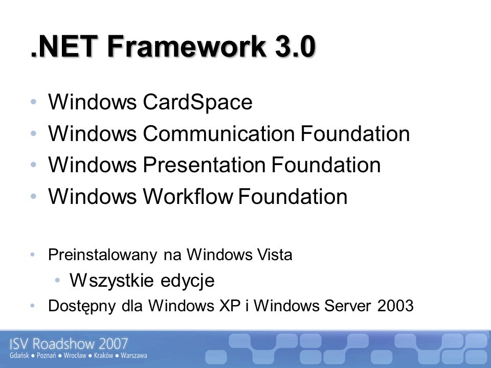 .NET Framework 3.0 Windows CardSpace Windows Communication Foundation