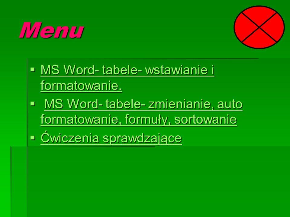 Menu MS Word- tabele- wstawianie i formatowanie.