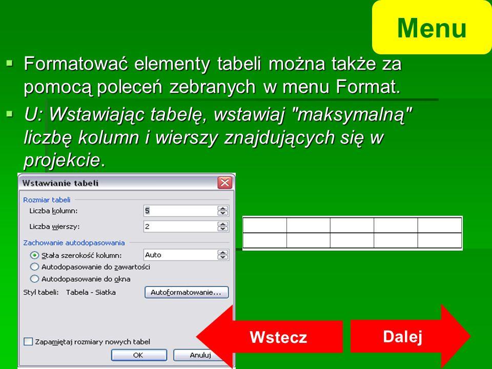 Menu Formatować elementy tabeli można także za pomocą poleceń zebranych w menu Format.