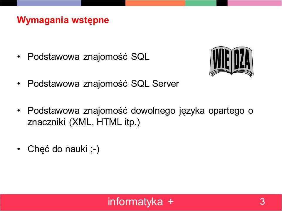 informatyka + Wymagania wstępne Podstawowa znajomość SQL