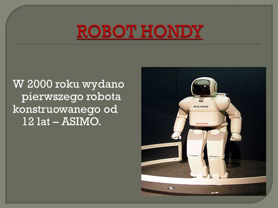 ROBOT HONDY W 2000 roku wydano pierwszego robota konstruowanego od 12 lat – ASIMO.