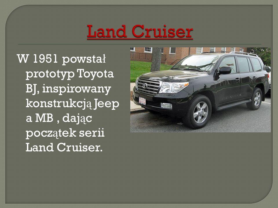 Land CruiserW 1951 powstał prototyp Toyota BJ, inspirowany konstrukcją Jeepa MB , dając początek serii Land Cruiser.