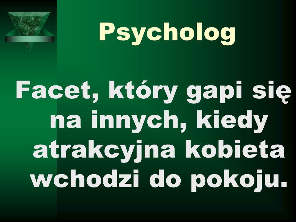 Psycholog Facet, który gapi się na innych, kiedy atrakcyjna kobieta wchodzi do pokoju.