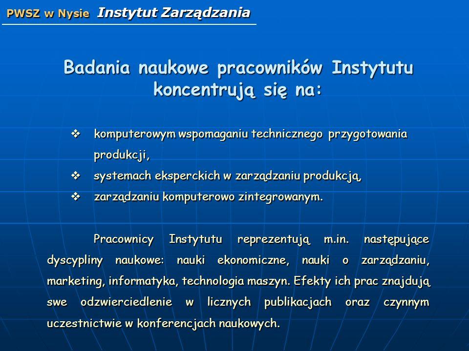 Badania naukowe pracowników Instytutu koncentrują się na: