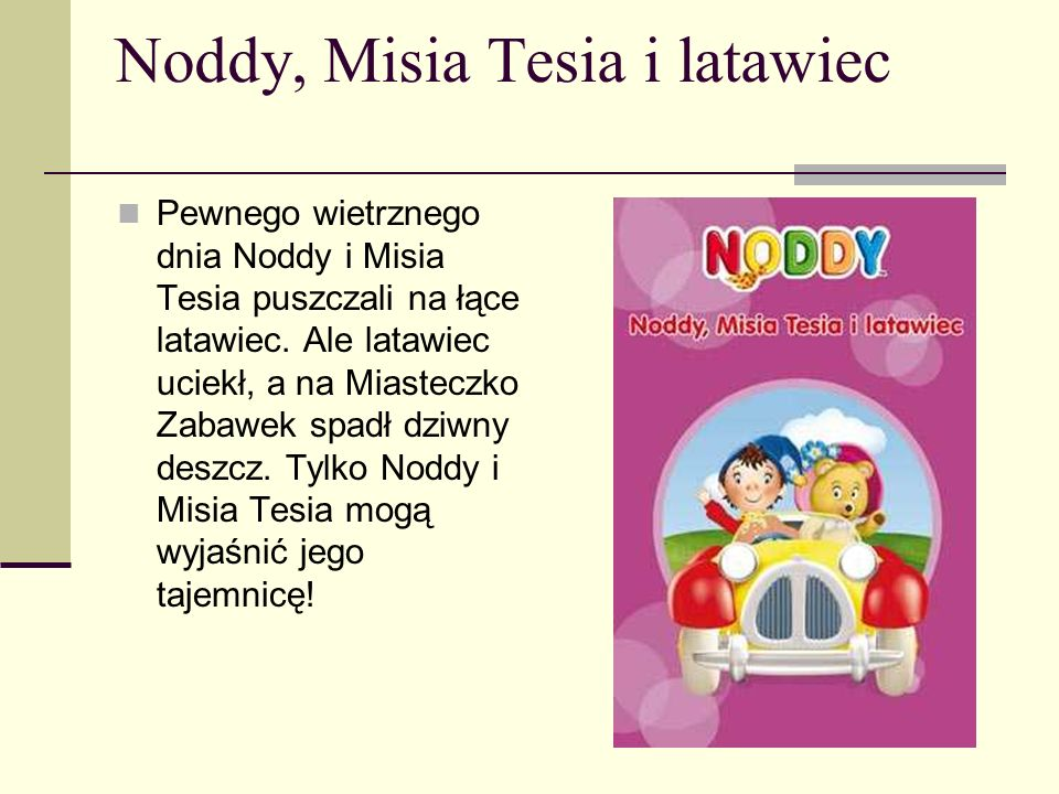 Noddy, Misia Tesia i latawiec