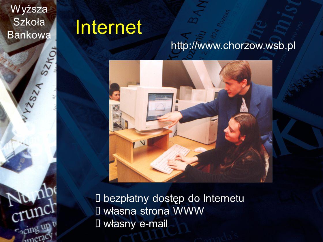 Internet http://www.chorzow.wsb.pl Ÿ bezpłatny dostęp do Internetu