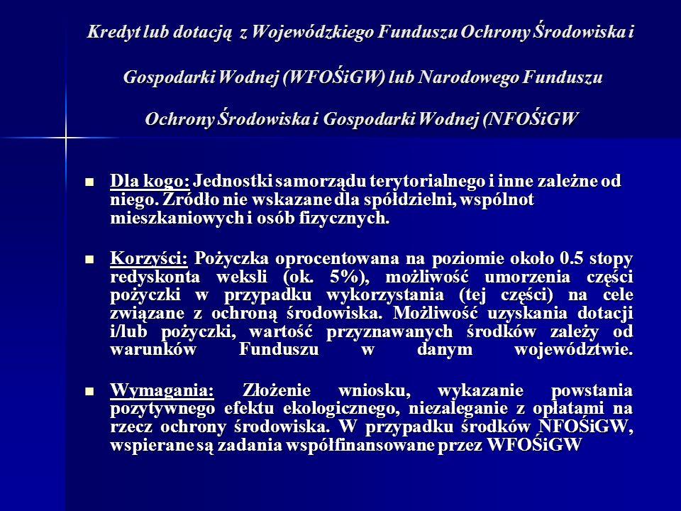 Kredyt lub dotacją z Wojewódzkiego Funduszu Ochrony Środowiska i Gospodarki Wodnej (WFOŚiGW) lub Narodowego Funduszu Ochrony Środowiska i Gospodarki Wodnej (NFOŚiGW