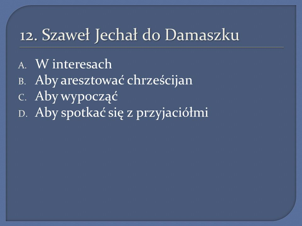 12. Szaweł Jechał do Damaszku