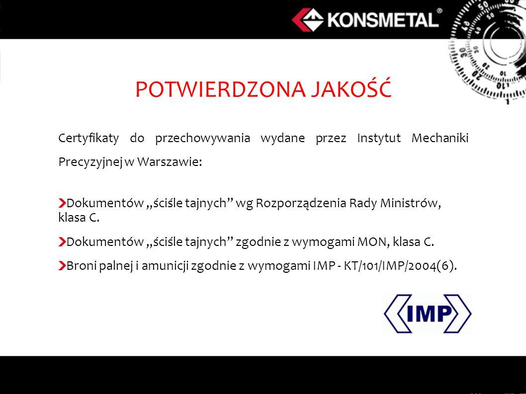 POTWIERDZONA JAKOŚĆ Certyfikaty do przechowywania wydane przez Instytut Mechaniki Precyzyjnej w Warszawie: