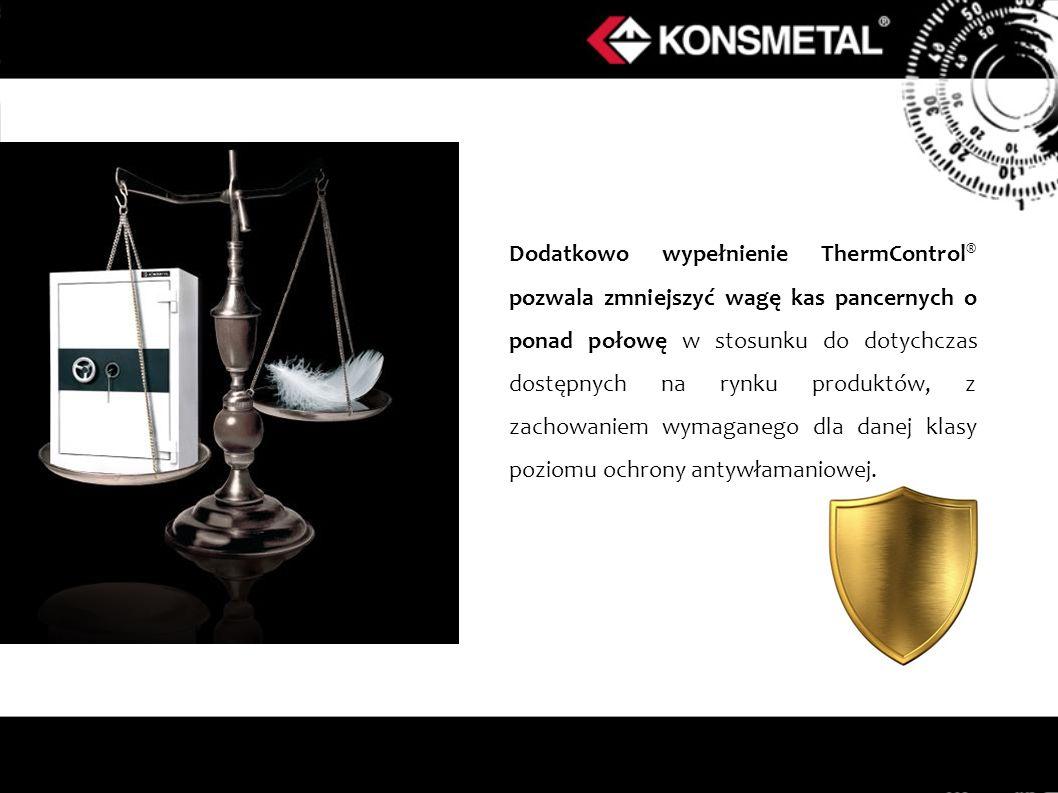 Dodatkowo wypełnienie ThermControl® pozwala zmniejszyć wagę kas pancernych o ponad połowę w stosunku do dotychczas dostępnych na rynku produktów, z zachowaniem wymaganego dla danej klasy poziomu ochrony antywłamaniowej.