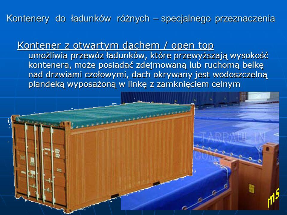 Kontenery do ładunków różnych – specjalnego przeznaczenia