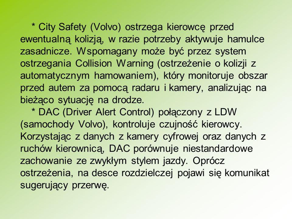 * City Safety (Volvo) ostrzega kierowcę przed ewentualną kolizją, w razie potrzeby aktywuje hamulce zasadnicze.