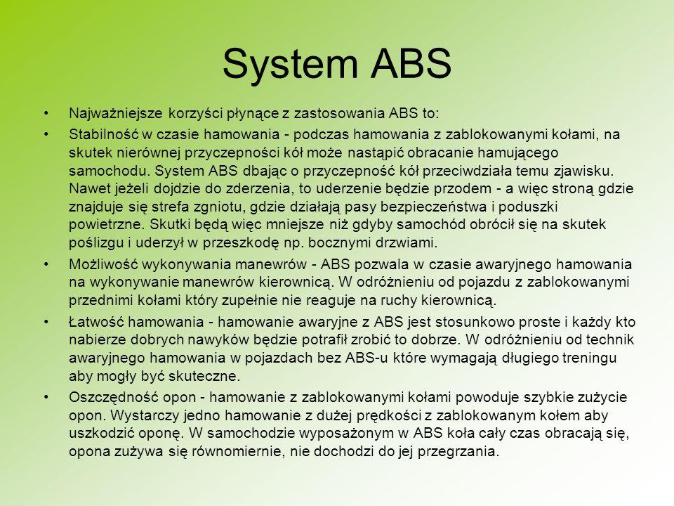 System ABS Najważniejsze korzyści płynące z zastosowania ABS to:
