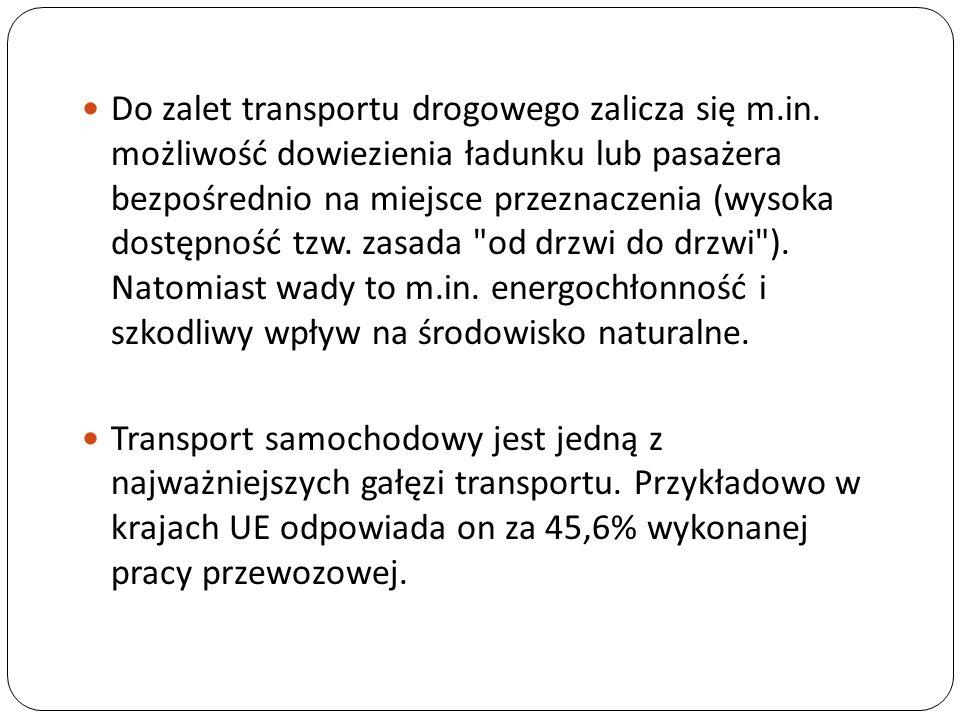 Do zalet transportu drogowego zalicza się m. in