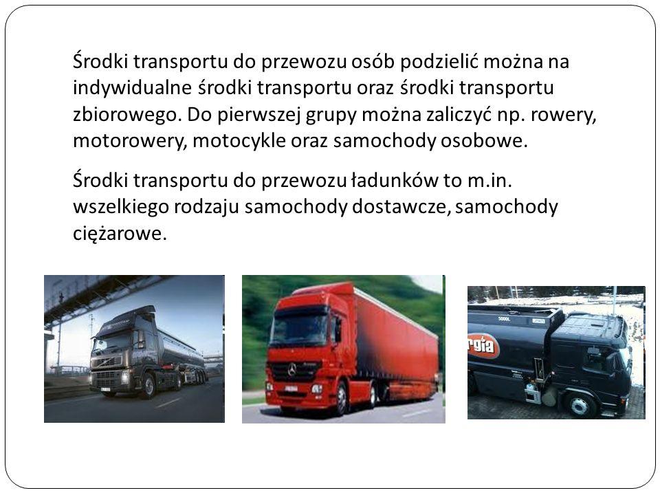 Środki transportu do przewozu osób podzielić można na indywidualne środki transportu oraz środki transportu zbiorowego. Do pierwszej grupy można zaliczyć np. rowery, motorowery, motocykle oraz samochody osobowe.